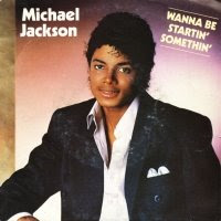 Michael Jackson's forth single of Thriller Wanna Be Startin' Somethin'