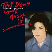 Michael Jackson's hit They Don't Care About Us became his most controversial number yet