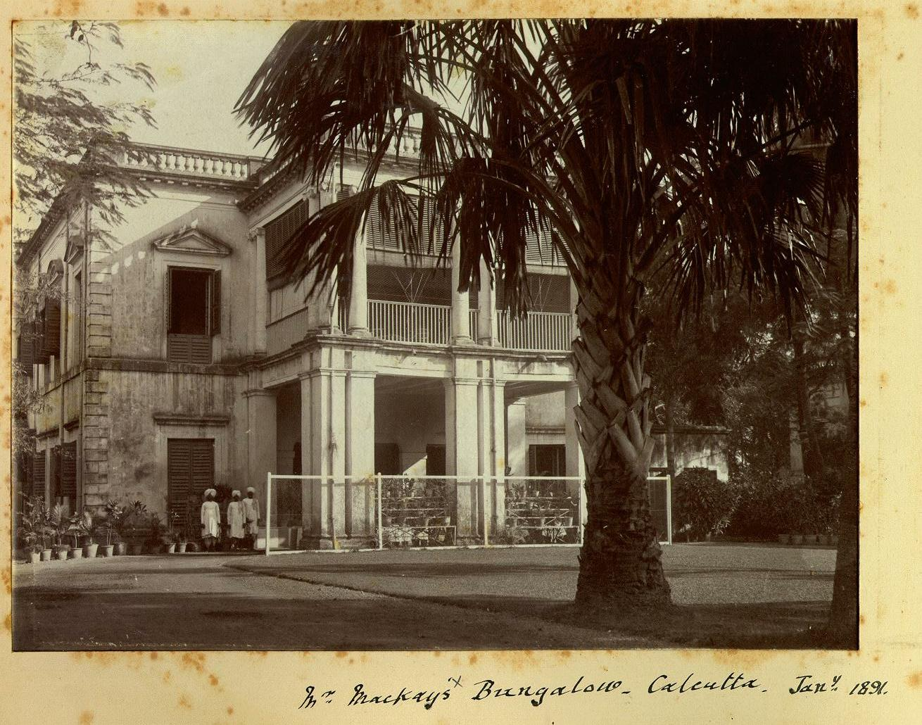 Mr Mackay's bungalow, Calcutta, Jan. 1891
