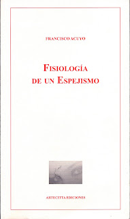 Fisiología de un espejismo, Francisco Acuyo