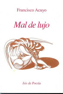 Amor y poesía 1: Mal de lujo, Francisco Acuyo