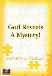 """God Reveals A Mystery"" by Patricia A. Thomas"