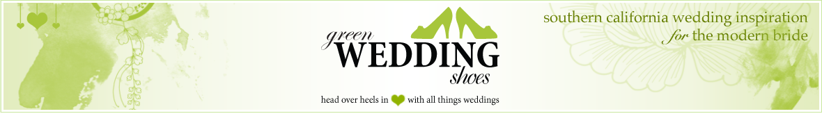 Green Wedding Shoes -  Southern California Wedding Inspiration for the Modern Bride