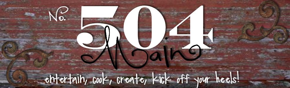 504 Main: entertain, cook, create, kick off your heels!