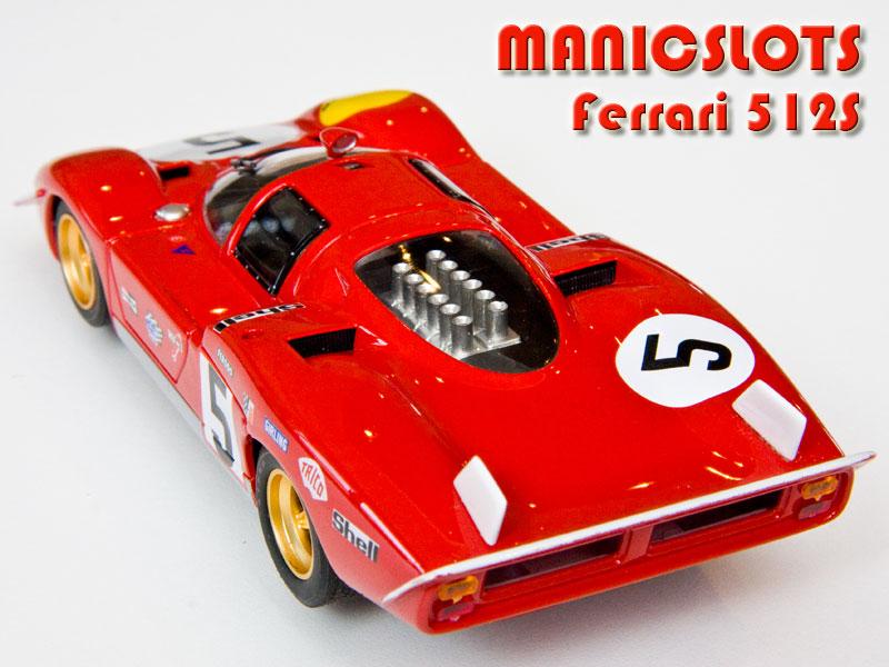 manicslots 39 slot cars and scenery gallery ferrari 512s. Black Bedroom Furniture Sets. Home Design Ideas