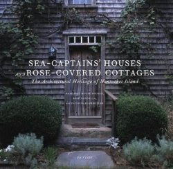 Sea Captains Houses and Rose Covered Cottages