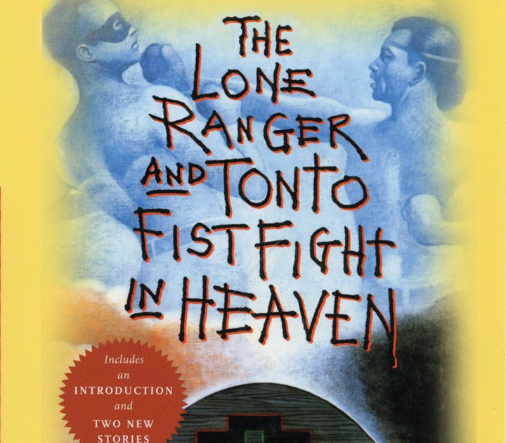 the lone ranger and tonto fistfight in heaven critical essay