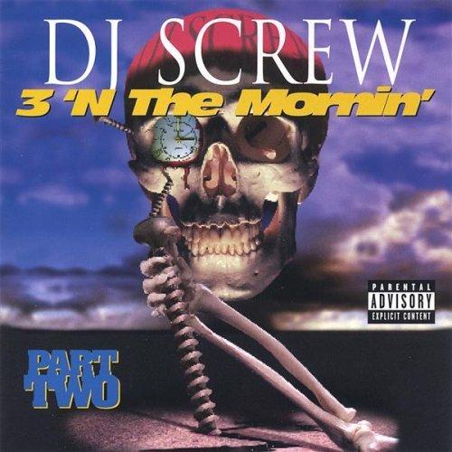 DJ+Screw+-+3+In+The+Mornin+Part+2.jpg