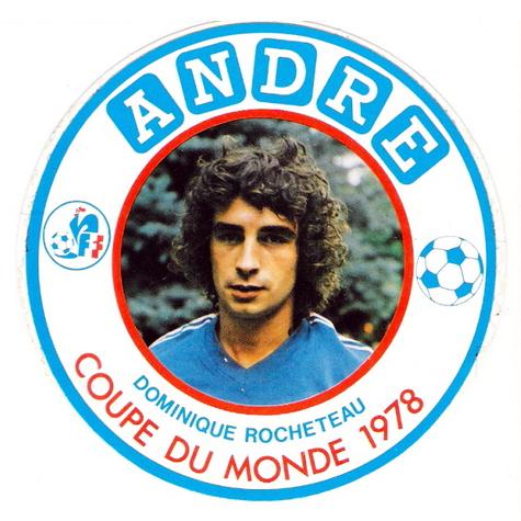 PUB. André. Dominique Rocheteau.