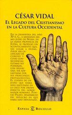 El legado del Cristianismo en la cultura occidental de Cesar Vidal