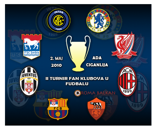 49545a988c9cc ... biće održan II Turnir fan-klubova u fudbalu. Učestvovaće ekipe koje  predstavljaju svoje voljene timove širom Evrope - FC Barcelona, Inter  Milan, ...