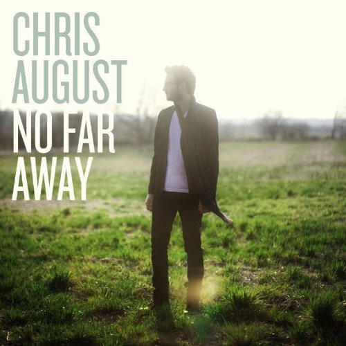 Chris August - No Far Away 2010 English Christian album download