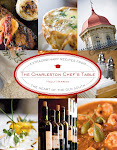 The Charleston Chef's Table - Extraordinary Recipes from the Heart of the Old South