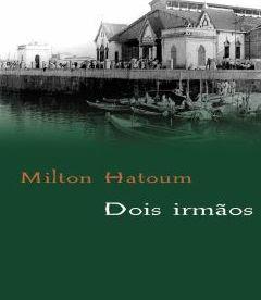 Dois Irmãos | Milton Hatoum