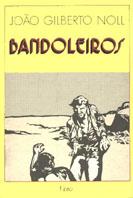 Bandoleiros | João Gilberto Noll