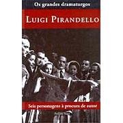 Seis Personágens à Procura de Um Autor | Luigi Pirandello