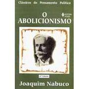 O Abolicionismo | Joaquim Nabuco