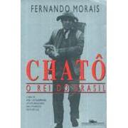 Chatô, O Rei do Brasil | Fernando Morais