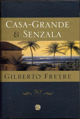 Casa-Grande e Senzala | Gilberto Freyre