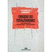 As Origens do Totalitarismo | Hannah Arendt