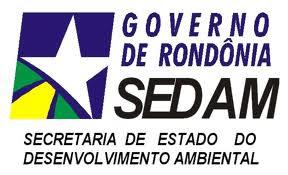 Sedam | Secretaria de Desenvolvimento Ambiental do Estado de Rondônia Terá Nova Estrutura na Política de Gestão Ambiental