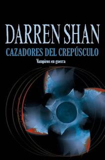 Cazadores del Crepúsculo – Cirque Du Freak 7 – Darren Shan