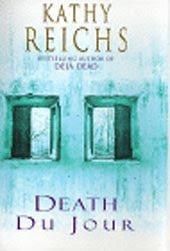 Death Du Jour – Kathy Reichs