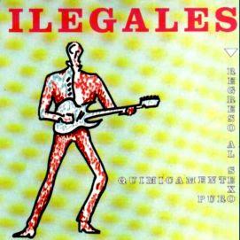 Ilegales - Regreso al sexo quimicamente puro (1992)