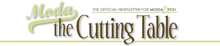 Moda... the Cutting Table