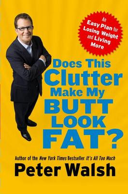 book cover, Does This Clutter Make My Butt Look Fat?