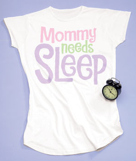 nightshirt says Mommy Needs Sleep