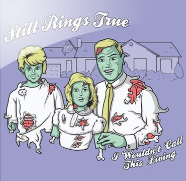 Still Rings True - I Wouldnt Call This Living (2010)