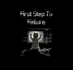 First Step To Failure