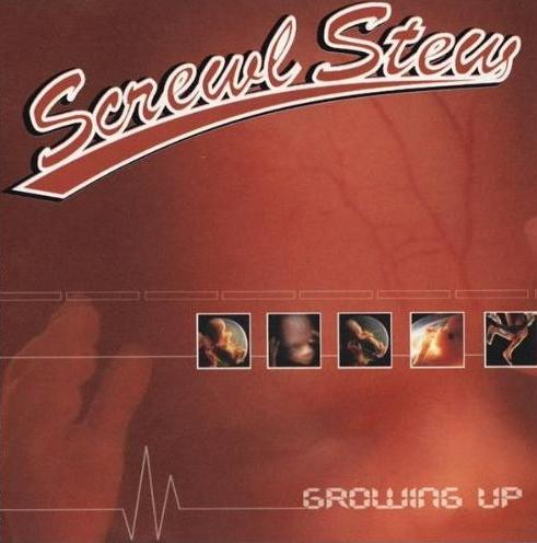 Screwl Stew - Growing Up (2000)