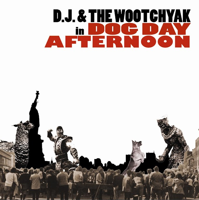 D.J. & The Wootchyak - Dog Day Afternoon (2010)