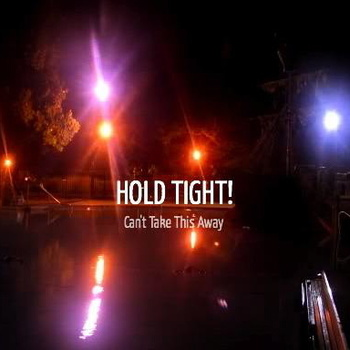 Hold Tight! - Can't Take This Away (2010)