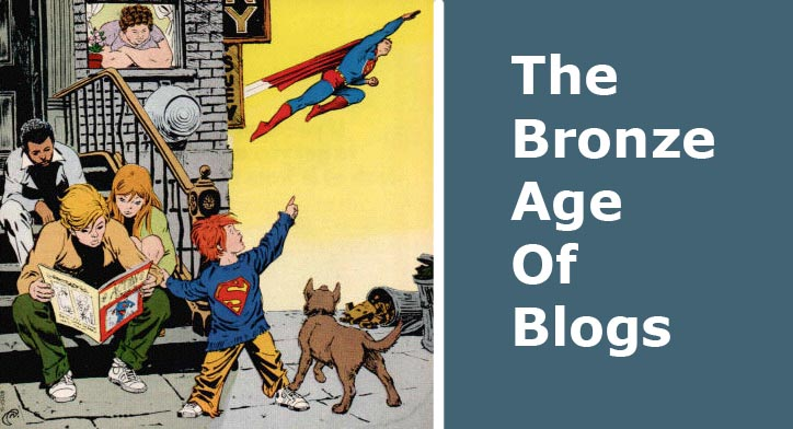 The Bronze Age Of Blogs