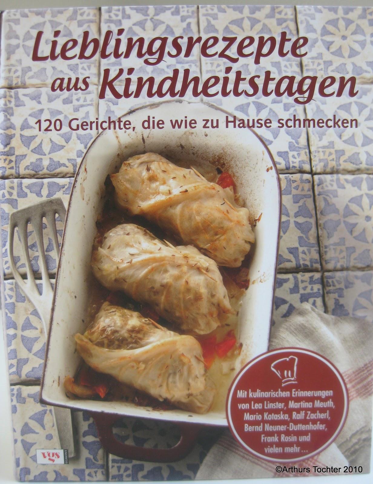 Lieblingsrezepte aus Kindheitstagen - meine zweite Mitarbeit an einem Kochbuch! | Arthurs Tochter Kocht by Astrid Paul