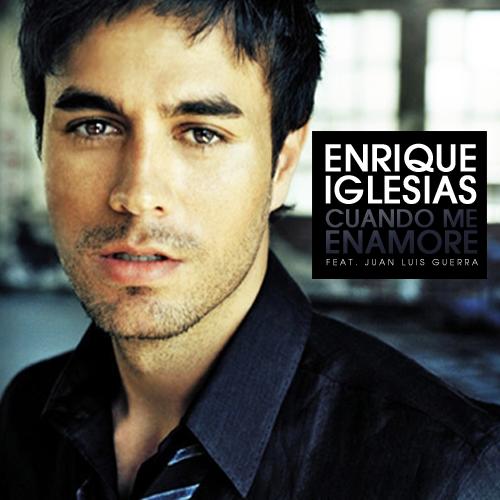 Enrique Iglesias- Cuando Me Enamoro (feat. Juan Luis ...