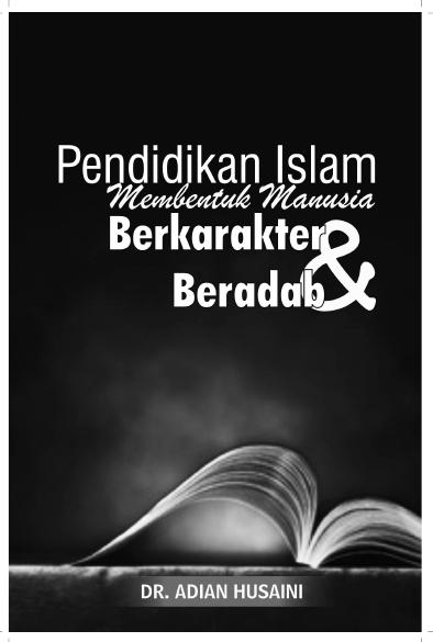 ebook Pendidikan islam membentuk manusia berkarakter dan beradab