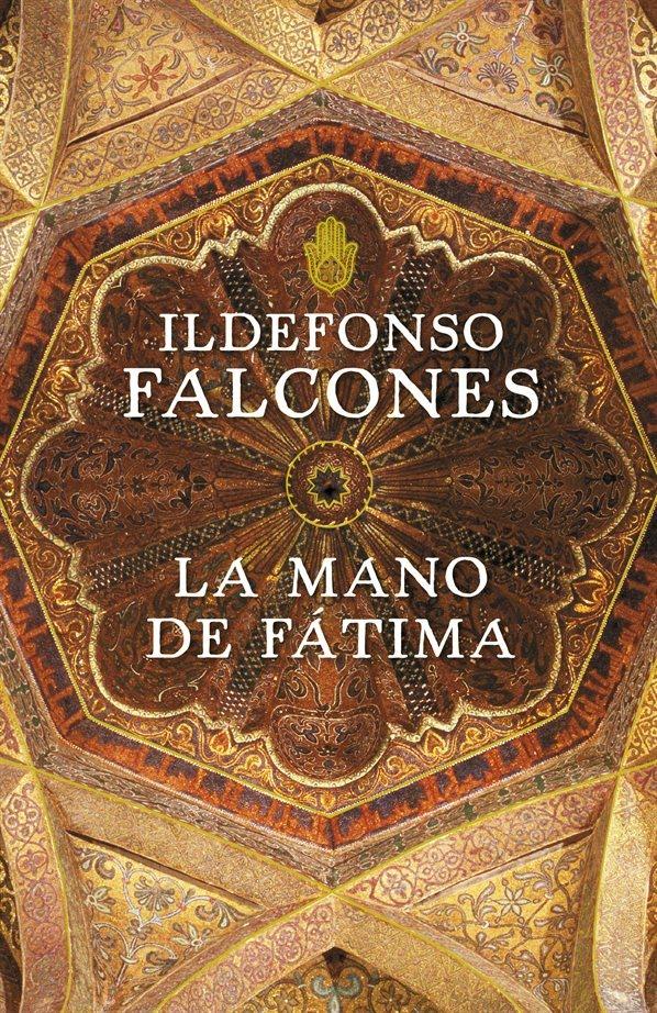 La mano de Fátima - Ildefonso Falcones De Sierra