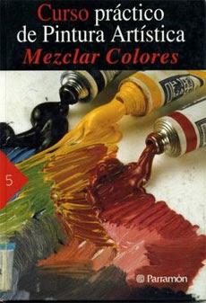 Curso práctico de pintura artística Mezclar Colores