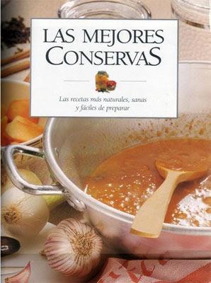 Las Mejores Conservas, las recetas mas naturales