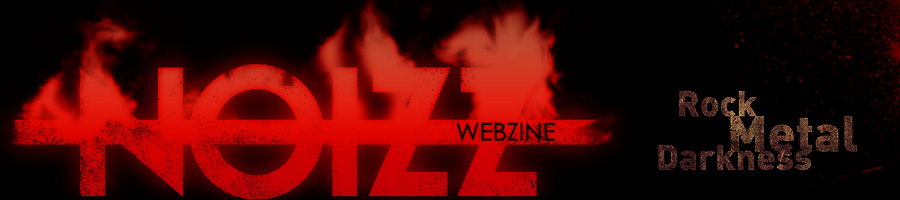 NOIZZ Webzine - Rock, Metal & Darkness