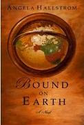 Bound on Earth by Angela Hallstrom