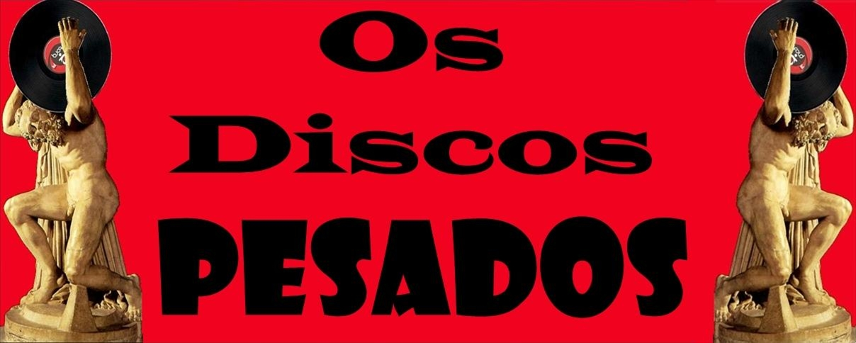 os discos pesados / the heavy records