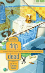 Now Available, Drip Dead, the 3rd Georgiana Neverall Mystery!