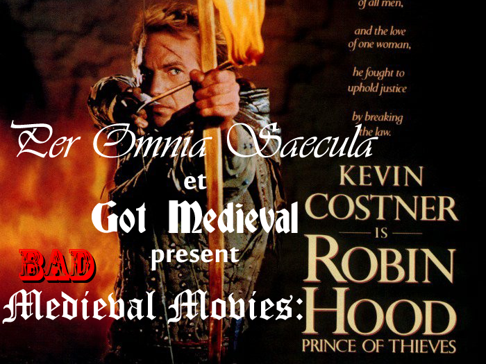 Bad Medieval Movies: Robin Hood: Prince of Thieves: Part 1 (with