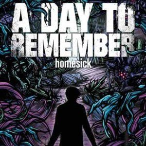 All Your Musics: A Day To Remember - Homesick A Day To Remember All I Want Album Cover
