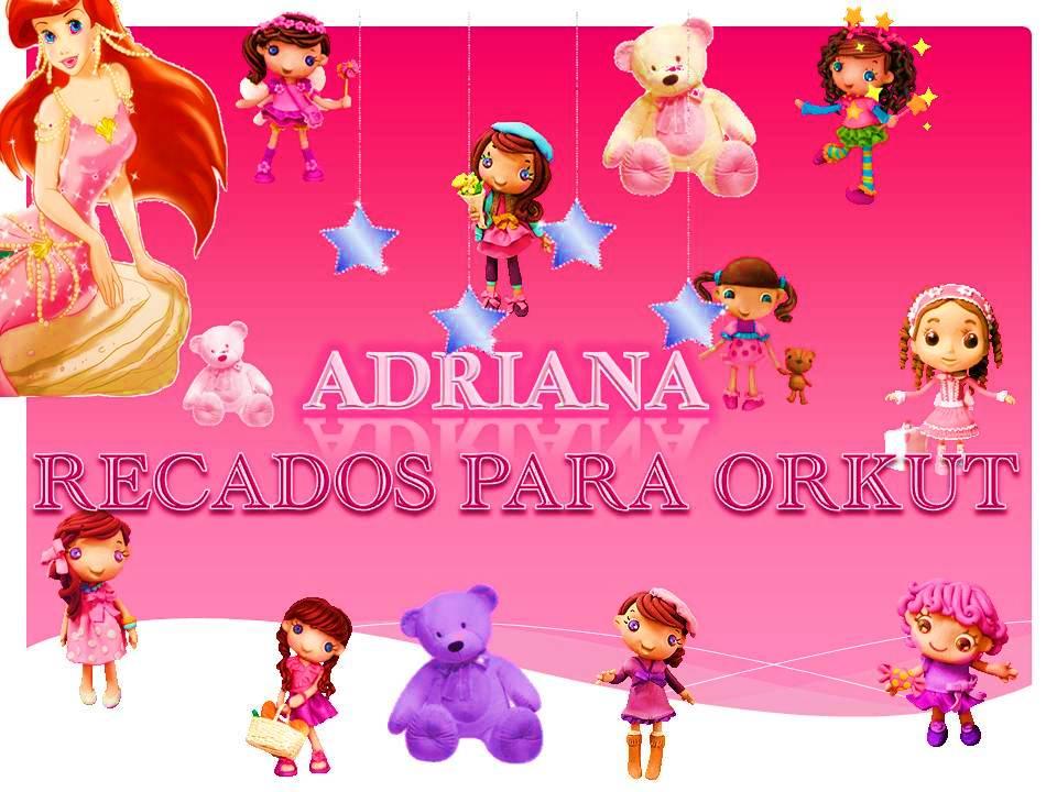 Feliz Aniversario Orkut: ADRIANA RECADOS PARA ORKUT: RECADOS DE FELIZ ANIVERSÁRIO E